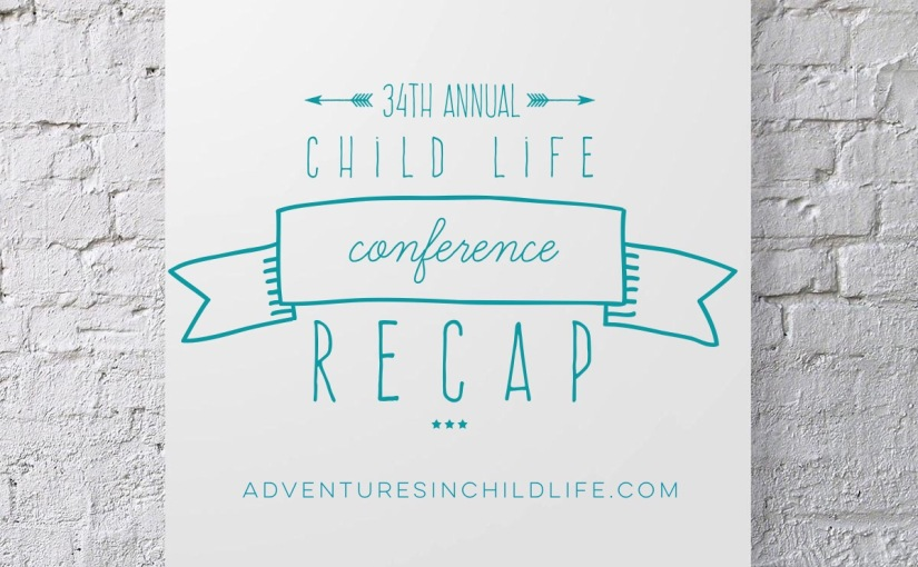34th annual child life conference